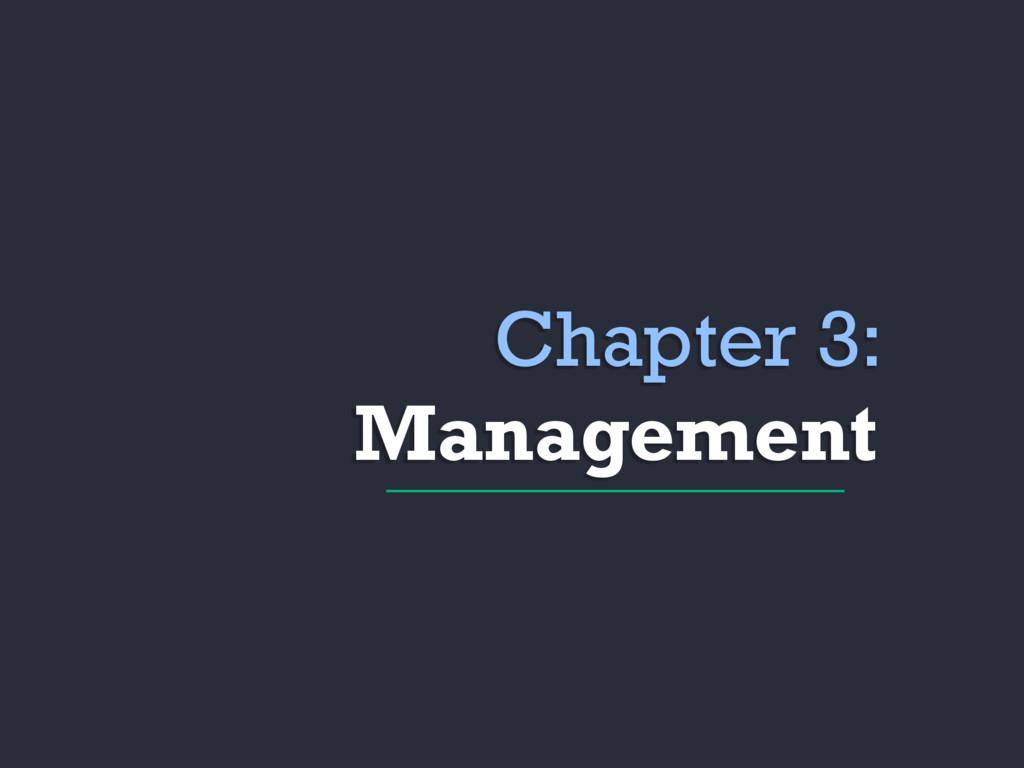 Chapter 3: Management