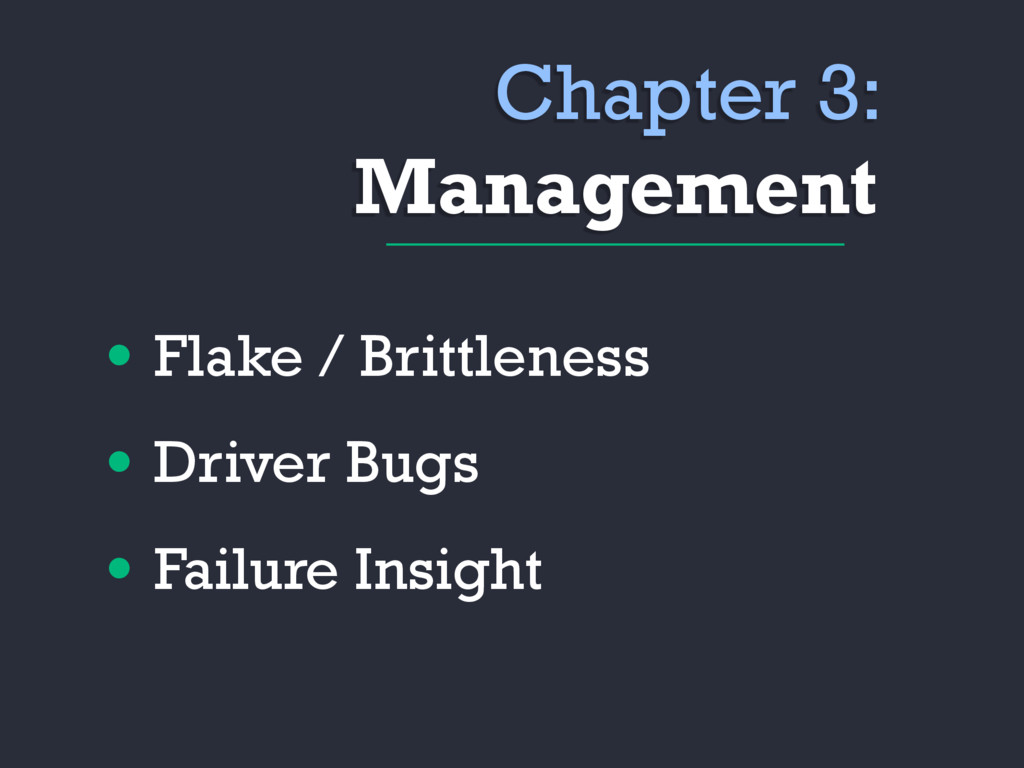 Chapter 3: Management • Flake / Brittleness • D...