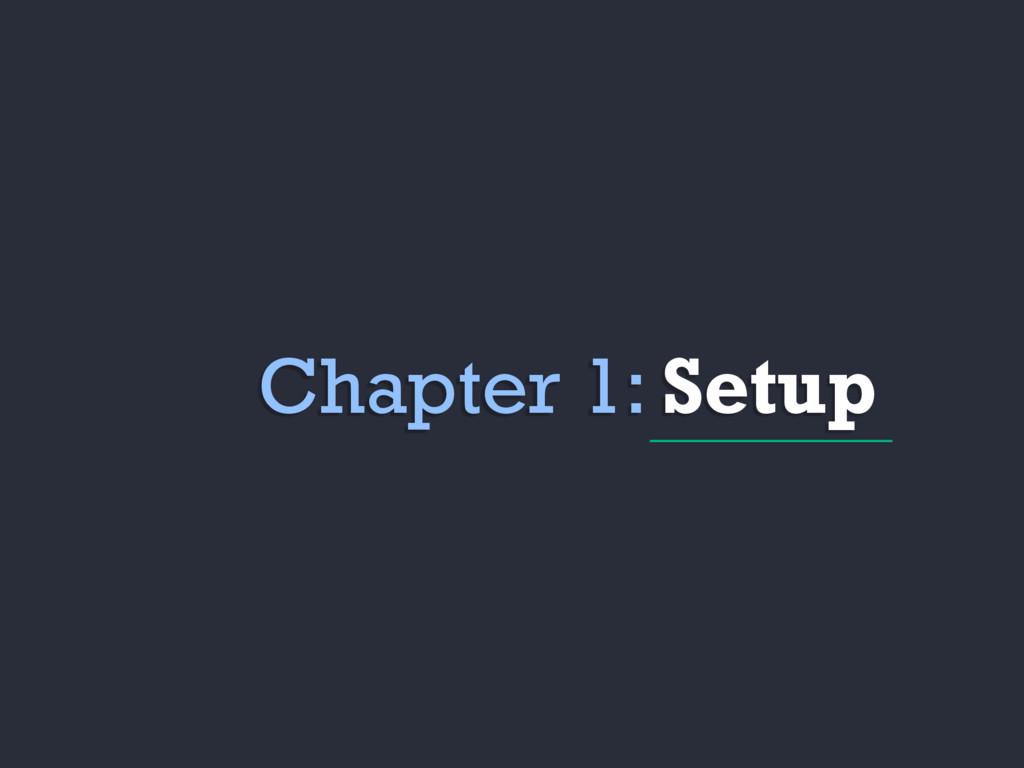 Chapter 1: Setup