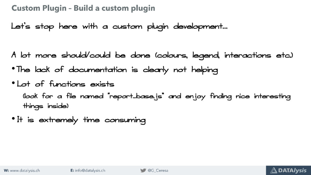 Let's stop here with a custom plugin developmen...