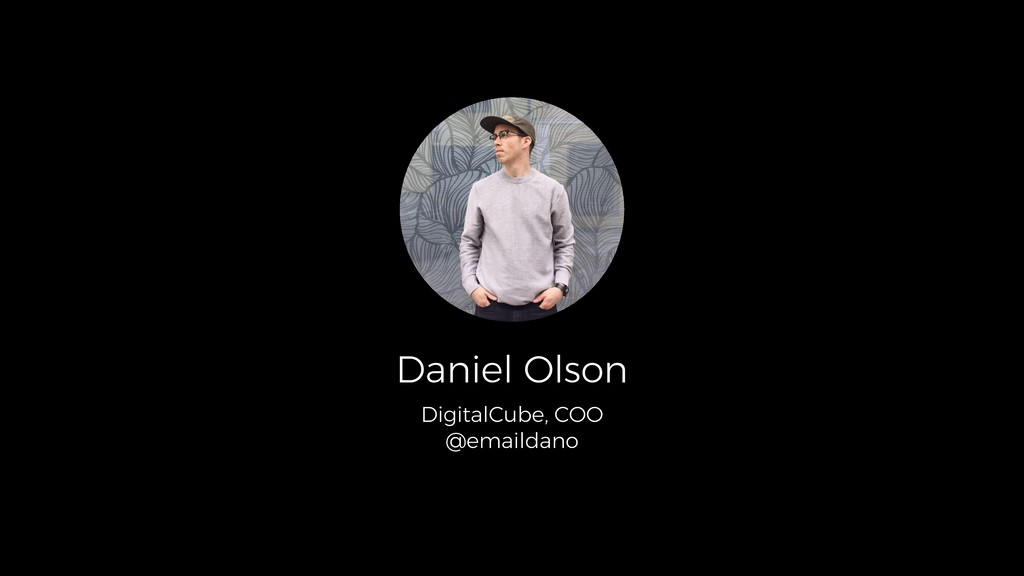 Daniel Olson DigitalCube, COO @emaildano
