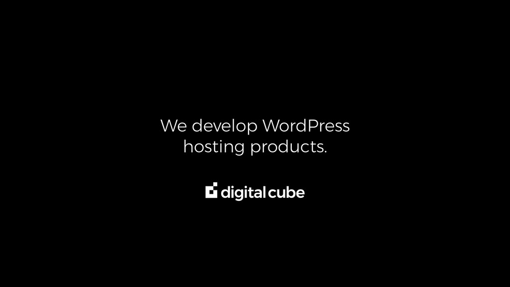 We develop WordPress