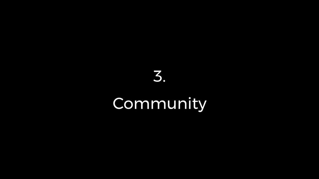 3. Community