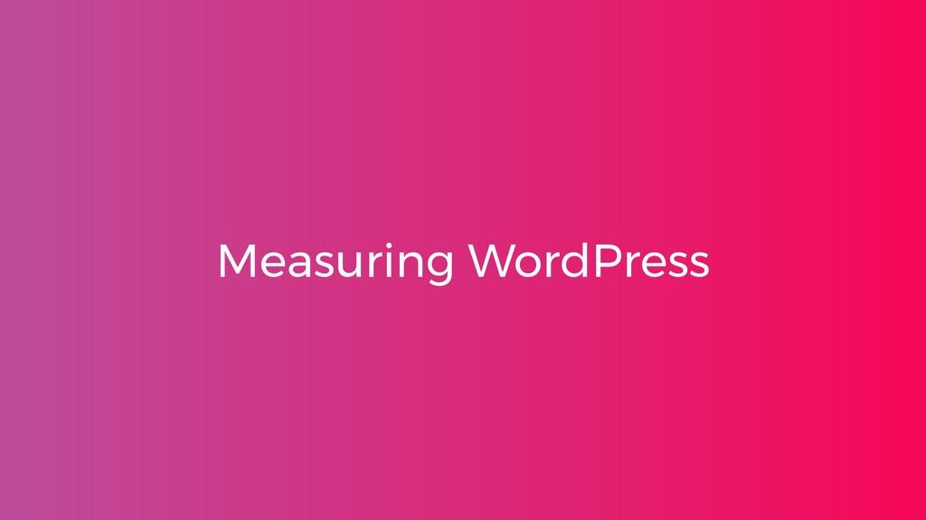 Measuring WordPress