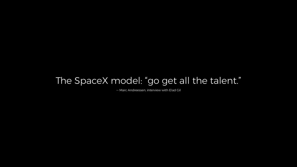 "The SpaceX model: ""go get all the talent."" — Ma..."