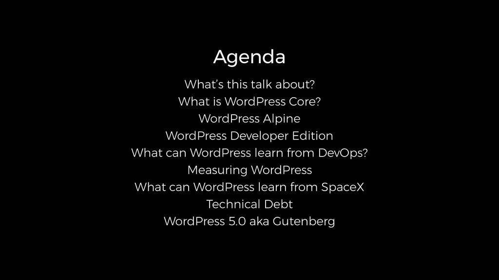 Agenda What's this talk about? What is WordPres...