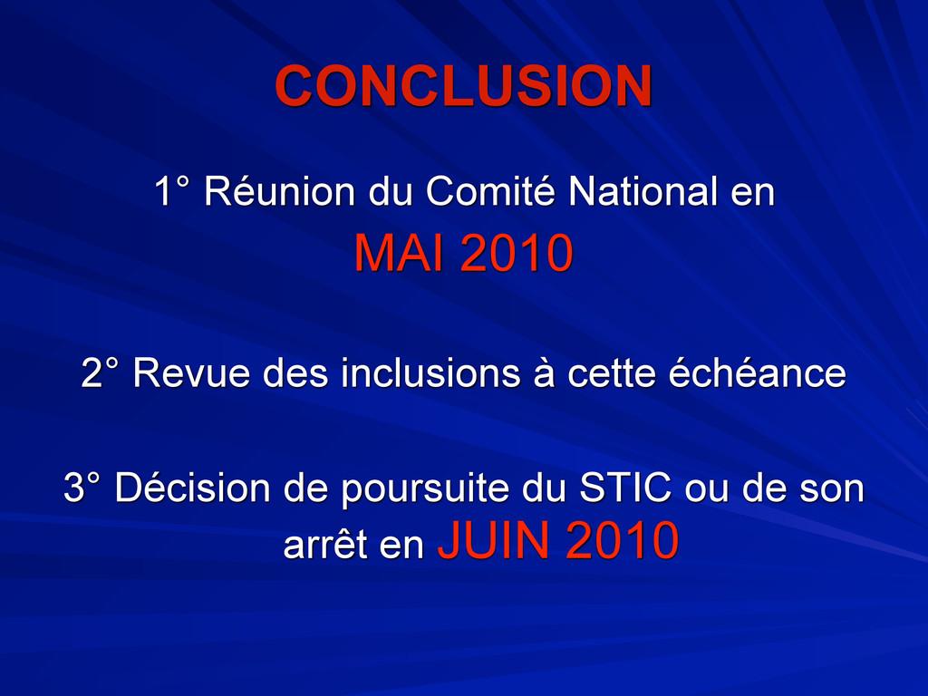 CONCLUSION 1° Réunion du Comité National en MAI...