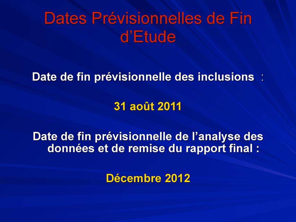 Dates Prévisionnelles de Fin d'Etude Date de fi...