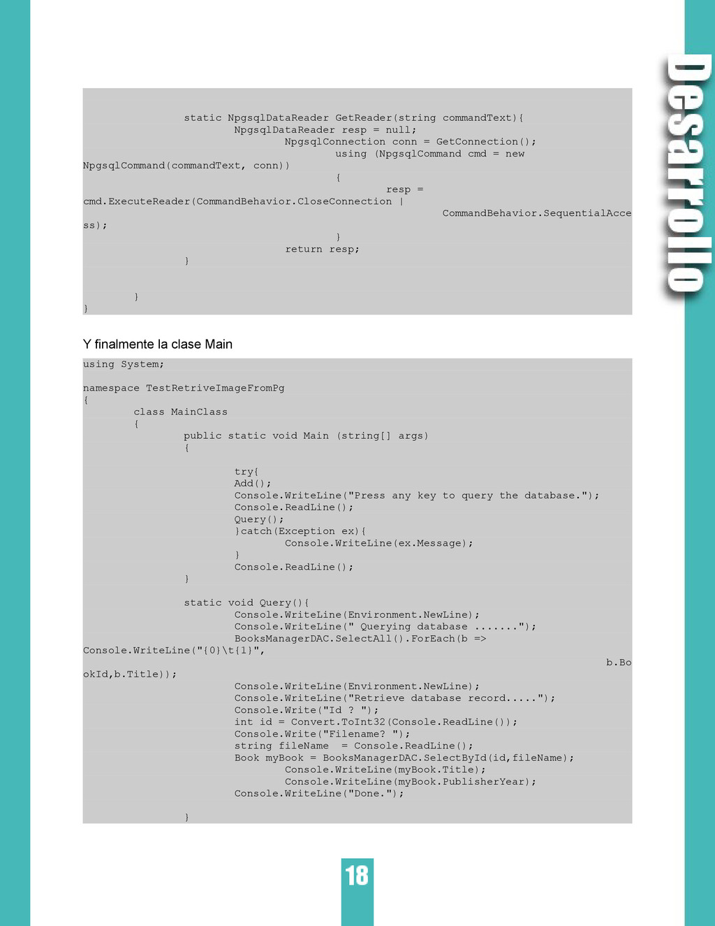 static NpgsqlDataReader GetReader(string comman...