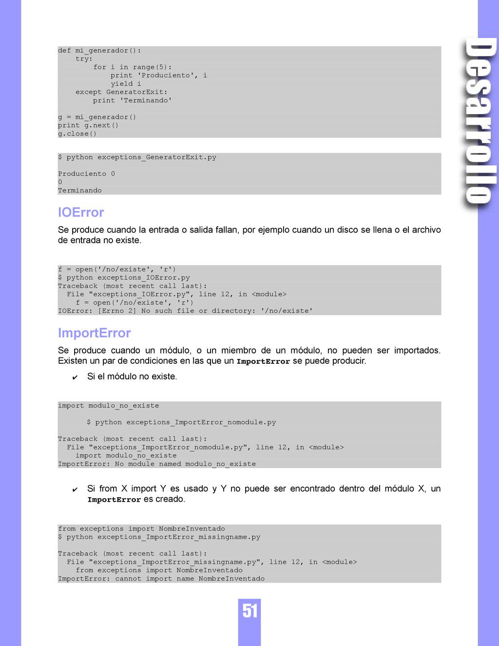 def mi_generador(): try: for i in range(5): pri...