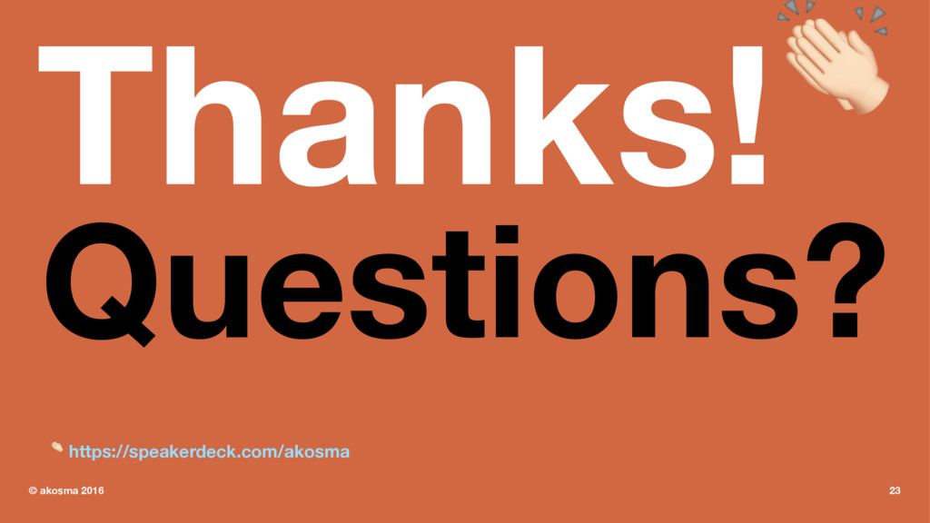 Thanks!! Questions? ! https://speakerdeck.com/a...