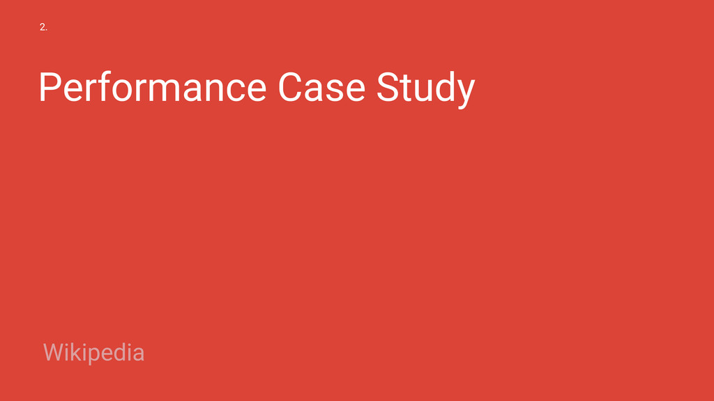 Performance Case Study 2. Wikipedia