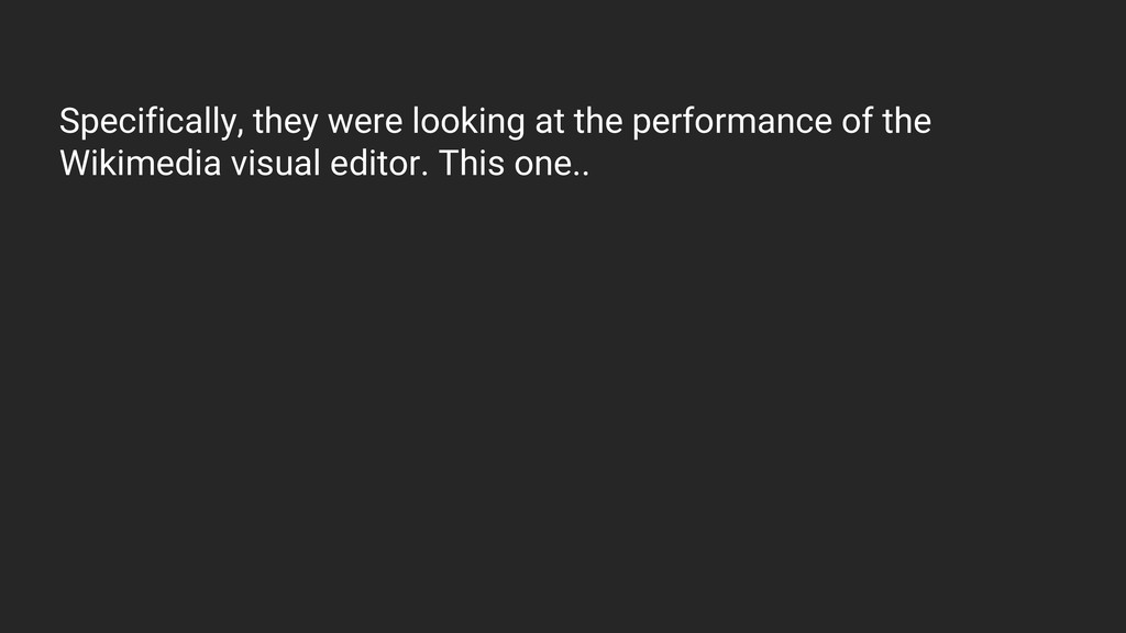 Specifically, they were looking at the performa...