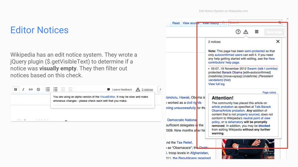 Wikipedia has an edit notice system. They wrote...