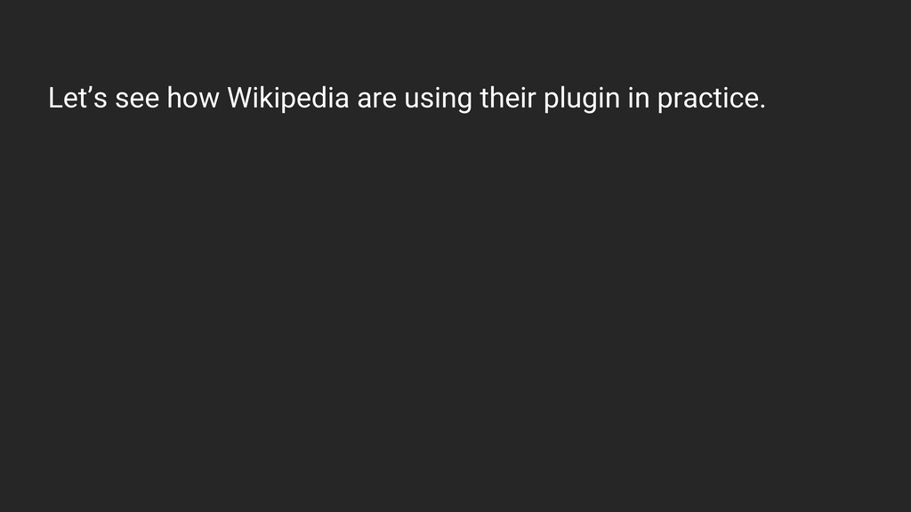 Let's see how Wikipedia are using their plugin ...