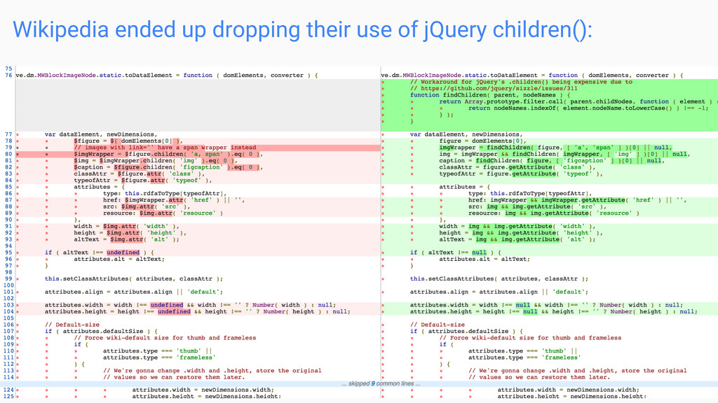 Wikipedia ended up dropping their use of jQuery...