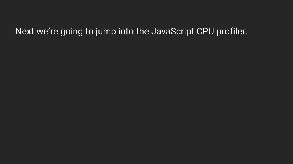Next we're going to jump into the JavaScript CP...