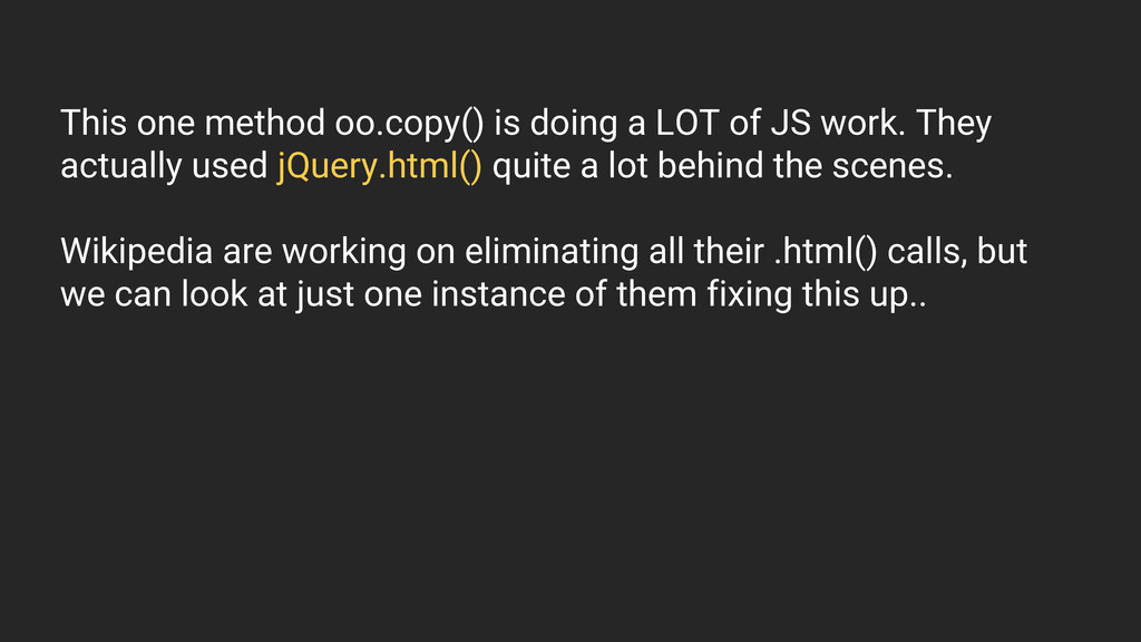 This one method oo.copy() is doing a LOT of JS ...