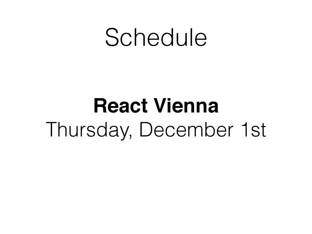 React Vienna Thursday, December 1st Schedule