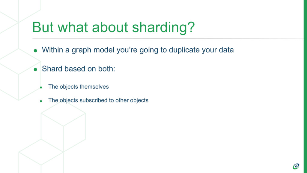 But what about sharding? • Within a graph model...