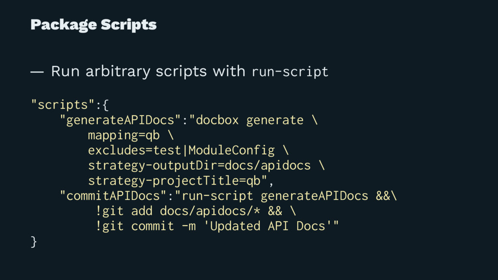 Package Scripts — Run arbitrary scripts with ru...