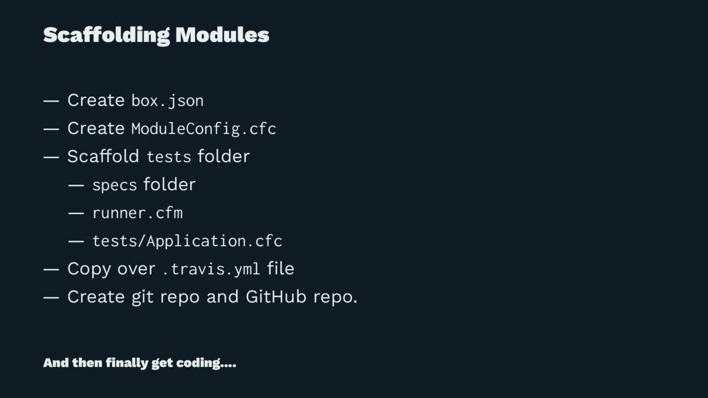 Scaffolding Modules — Create box.json — Create ...