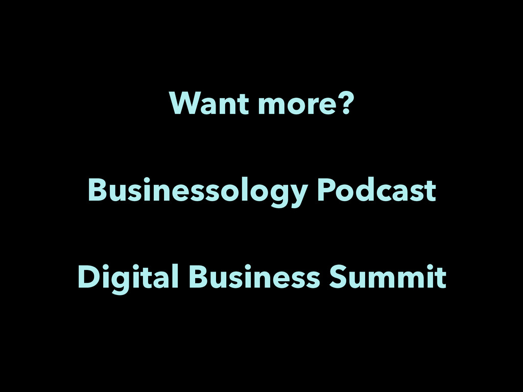 Want more? ! Businessology Podcast ! Digital Bu...