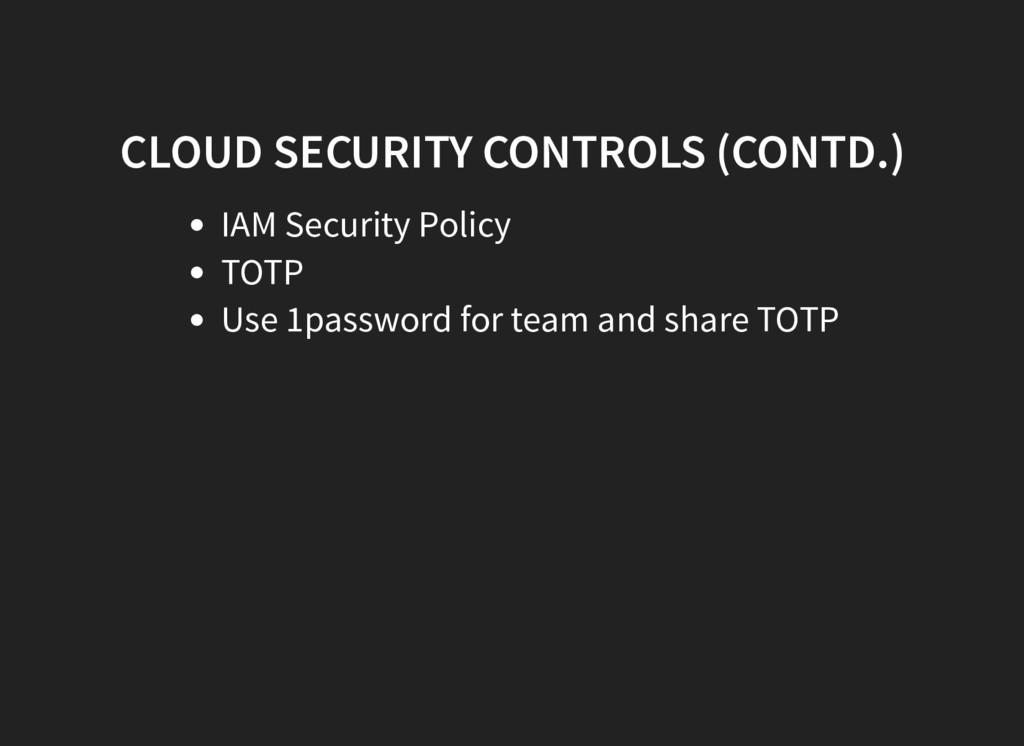 CLOUD SECURITY CONTROLS (CONTD.) IAM Security P...