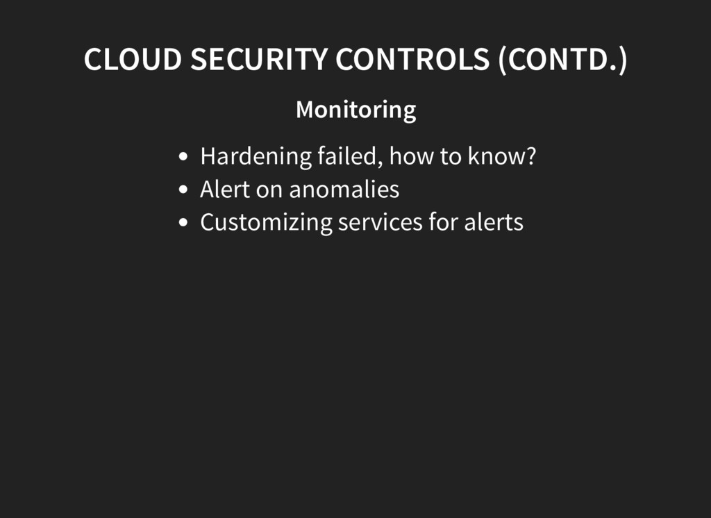 CLOUD SECURITY CONTROLS (CONTD.) Monitoring Har...