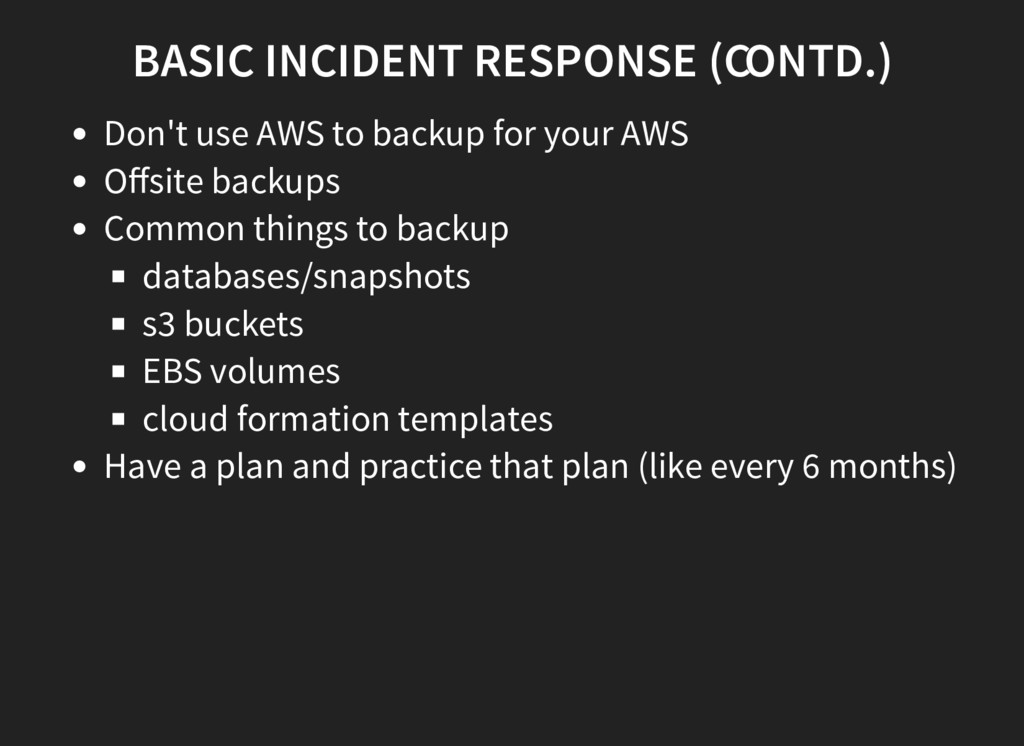 BASIC INCIDENT RESPONSE (CONTD.) Don't use AWS ...