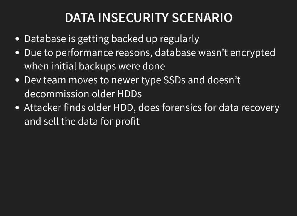 DATA INSECURITY SCENARIO Database is getting ba...