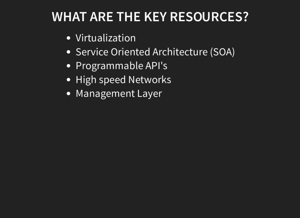 WHAT ARE THE KEY RESOURCES? Virtualization Serv...