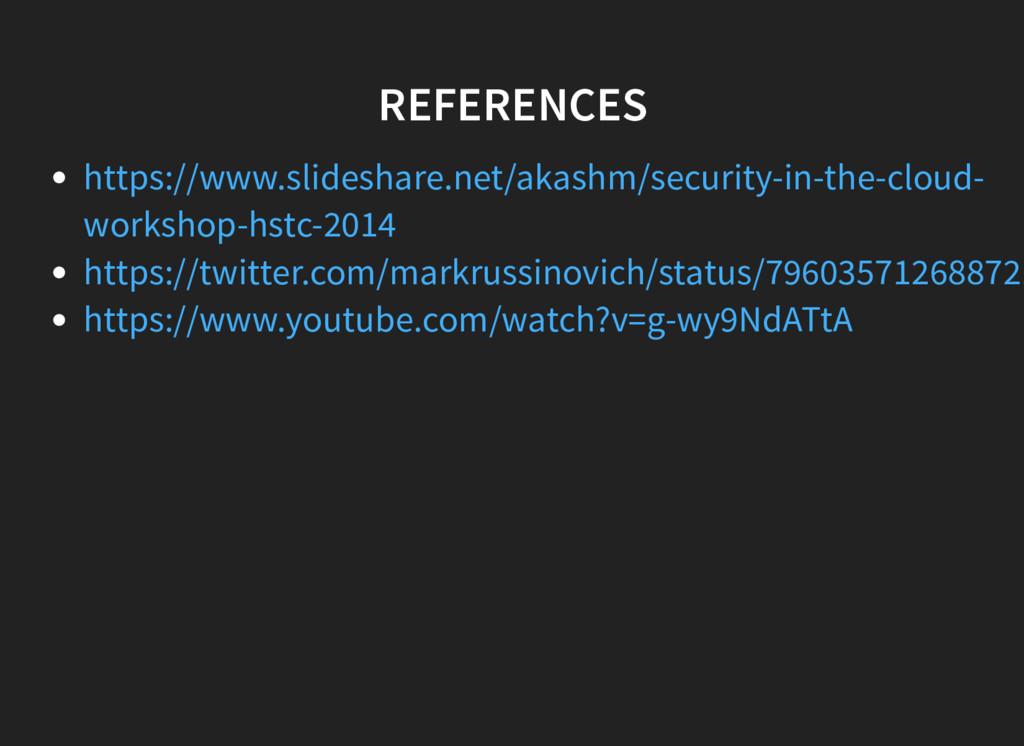 REFERENCES https://www.slideshare.net/akashm/se...