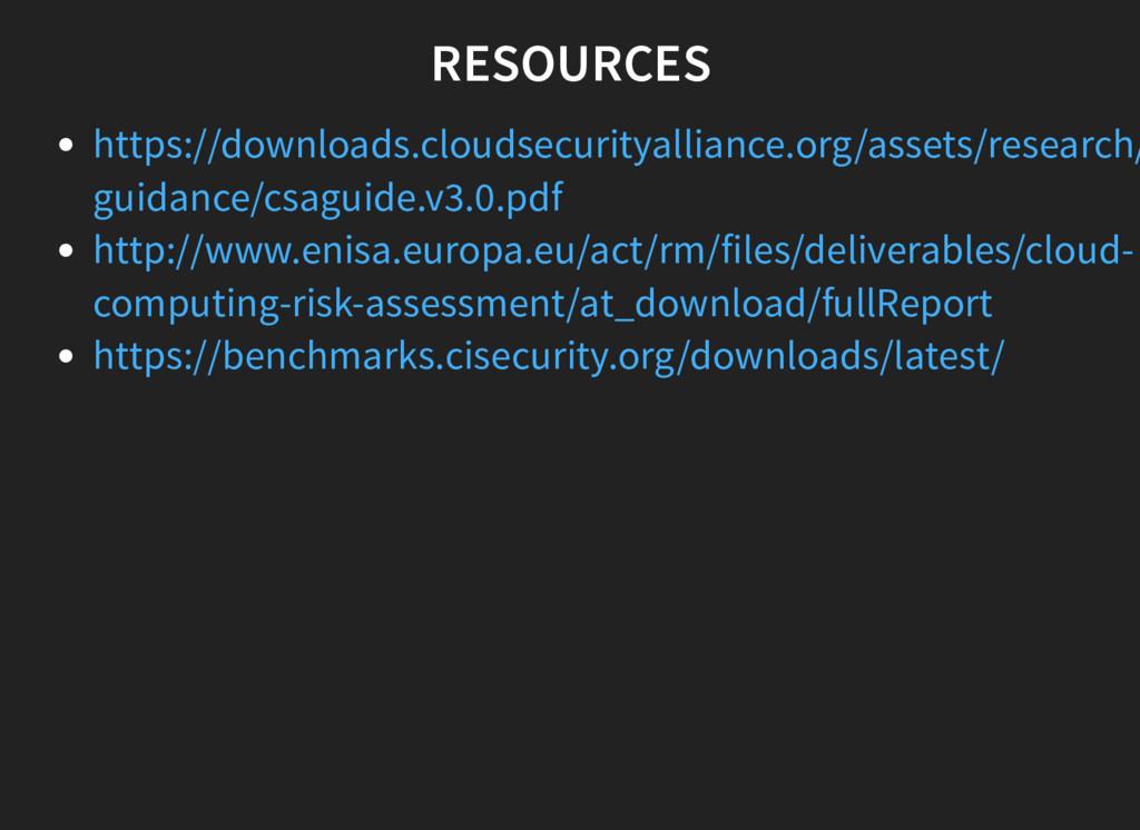 RESOURCES https://downloads.cloudsecurityallian...