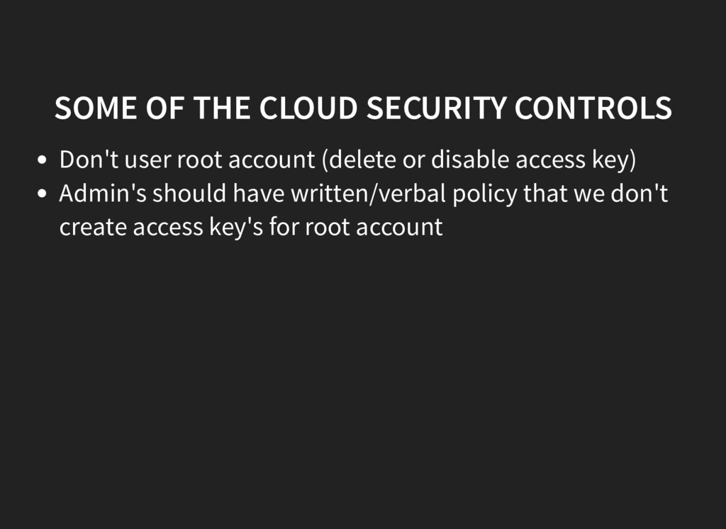 SOME OF THE CLOUD SECURITY CONTROLS Don't user ...