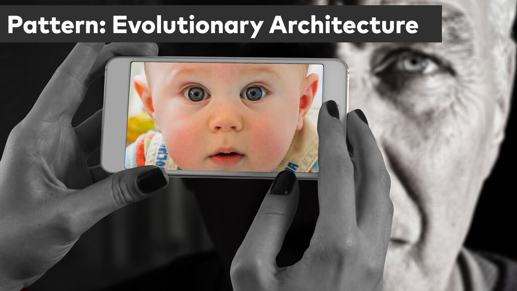 Pattern: Evolutionary Architecture