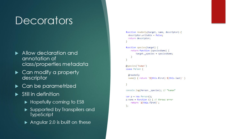 Decorators  Allow declaration and annotation o...