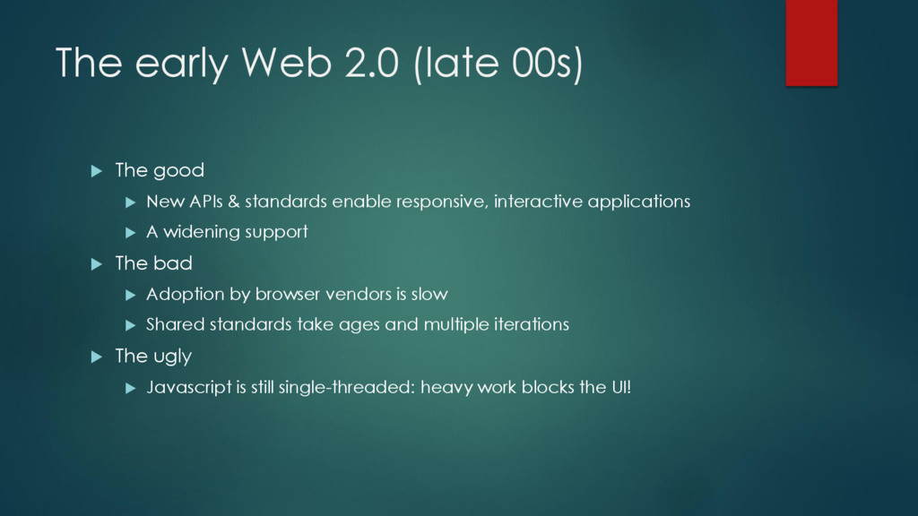 The early Web 2.0 (late 00s)  The good  New A...