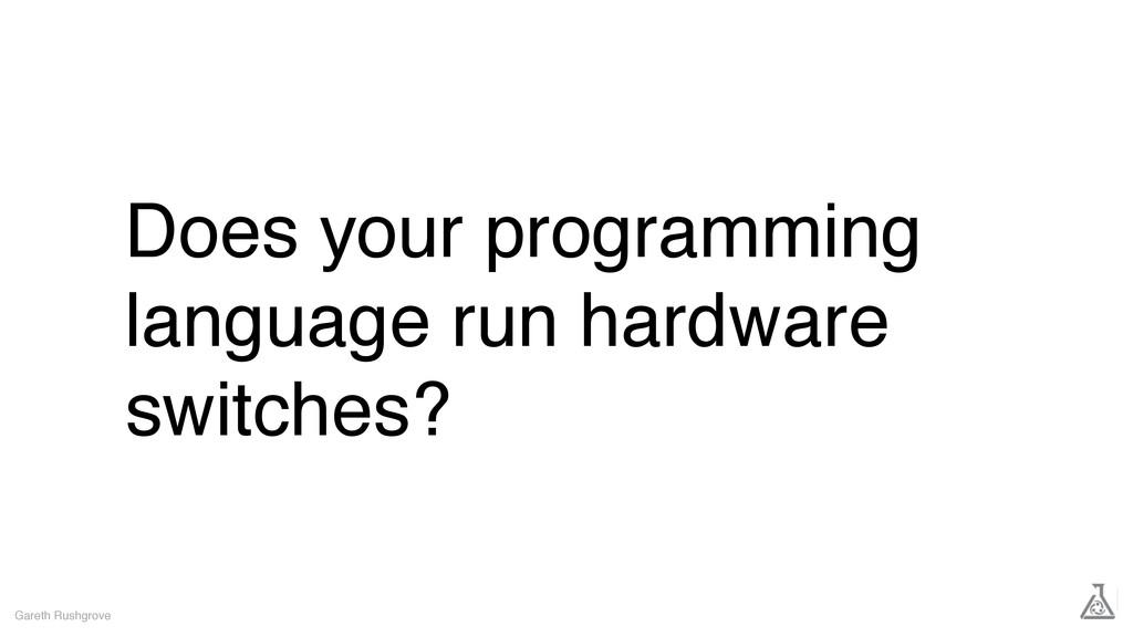 Does your programming language run hardware swi...