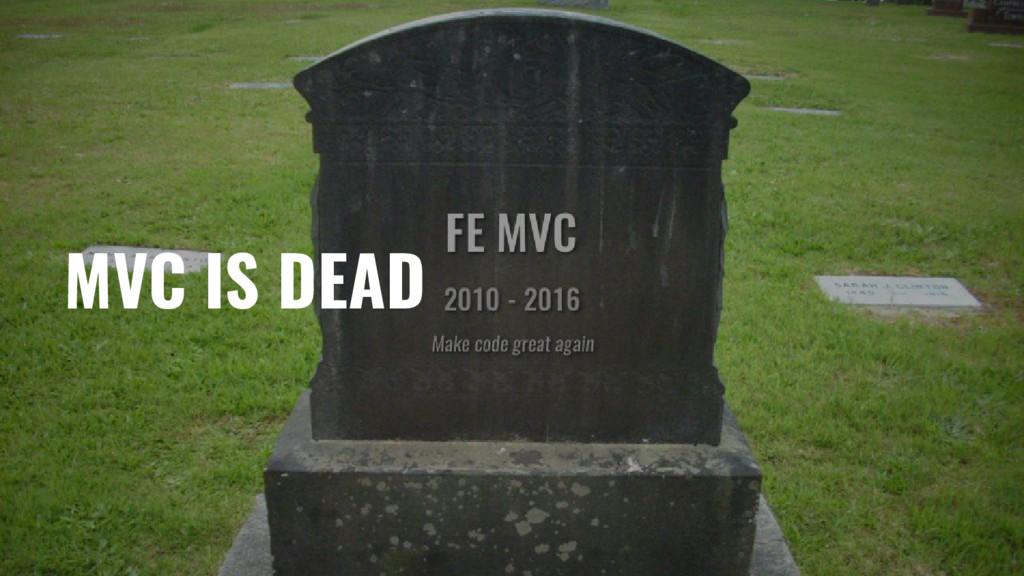 MVC IS DEAD