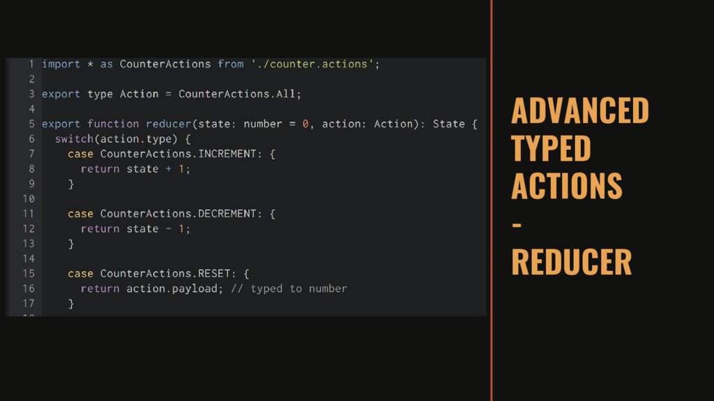 ADVANCED TYPED ACTIONS - REDUCER