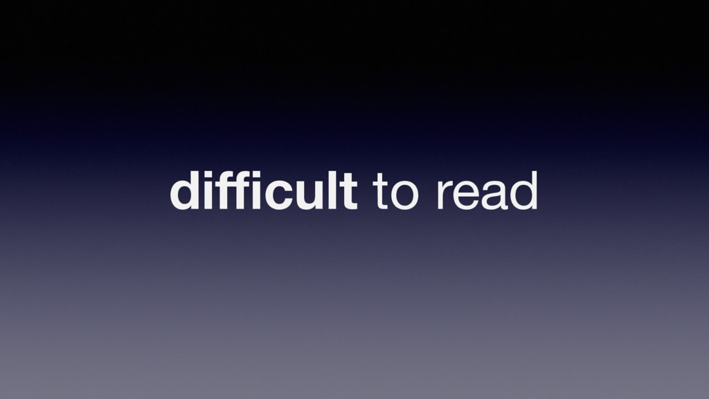 difficult to read