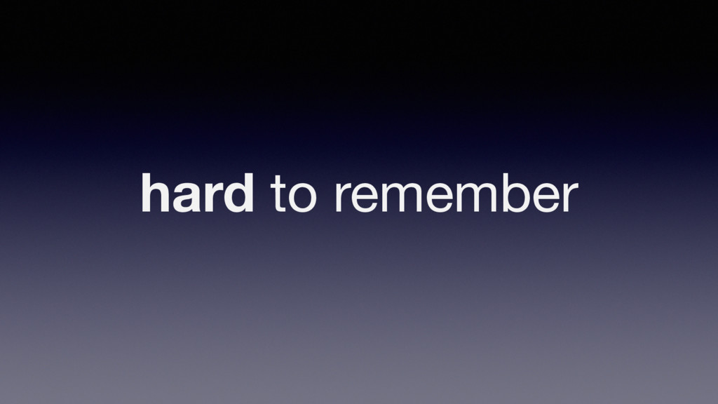 hard to remember