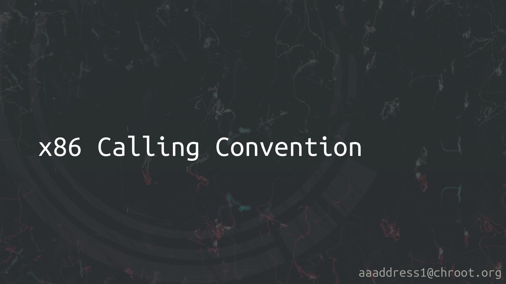 aaaddress1@chroot.org x86 Calling Convention