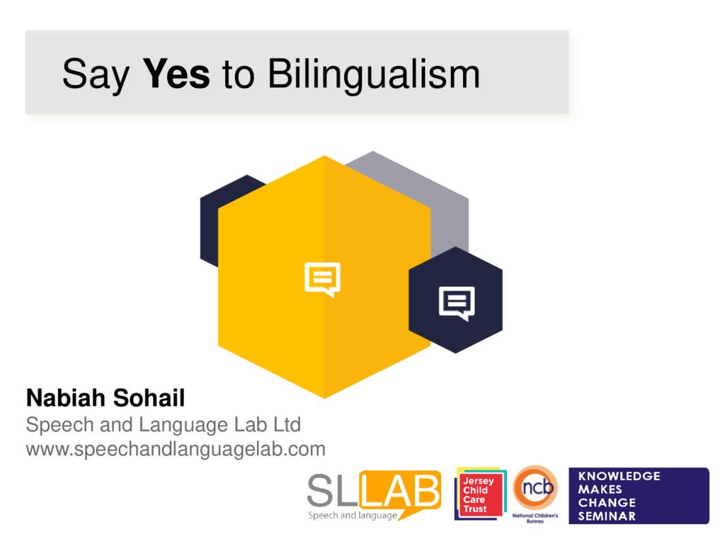 Say Yes to Bilingualism Nabiah Sohail Speech an...