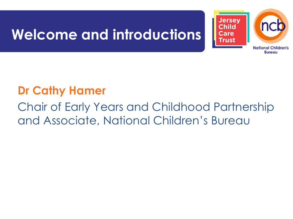 Welcome and introductions Dr Cathy Hamer Chair ...