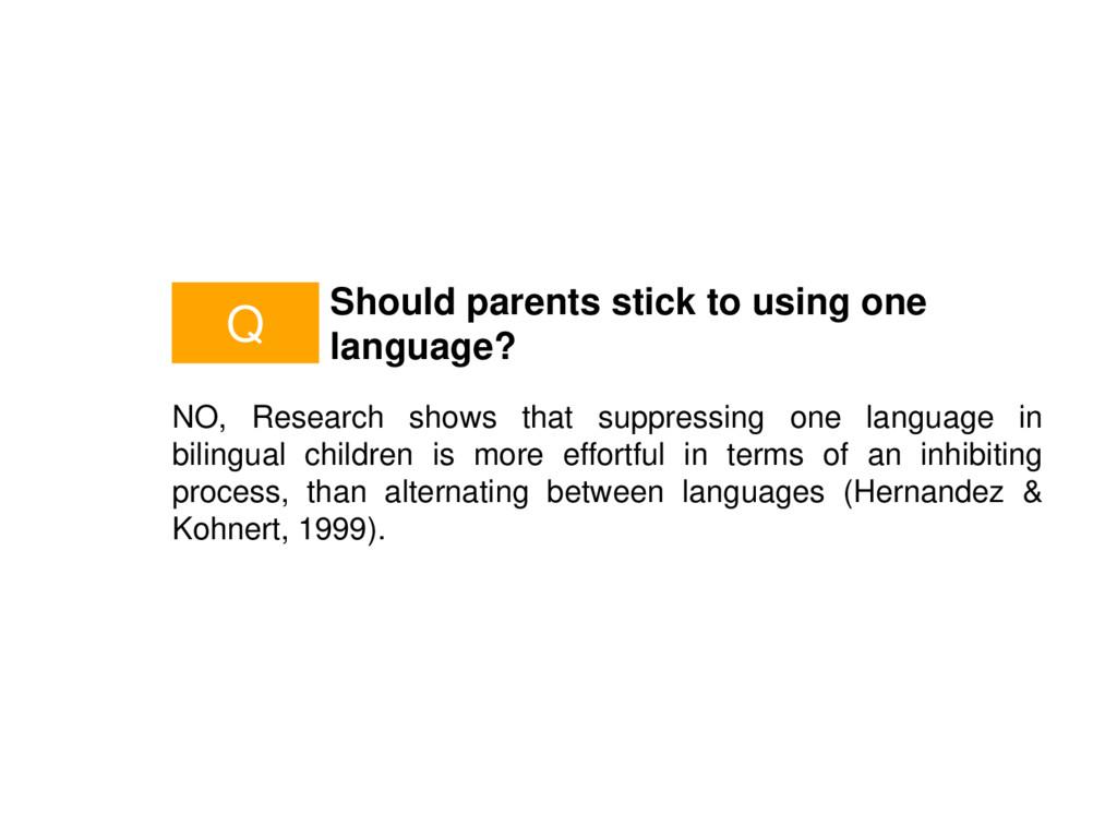 Should parents stick to using one language? NO,...
