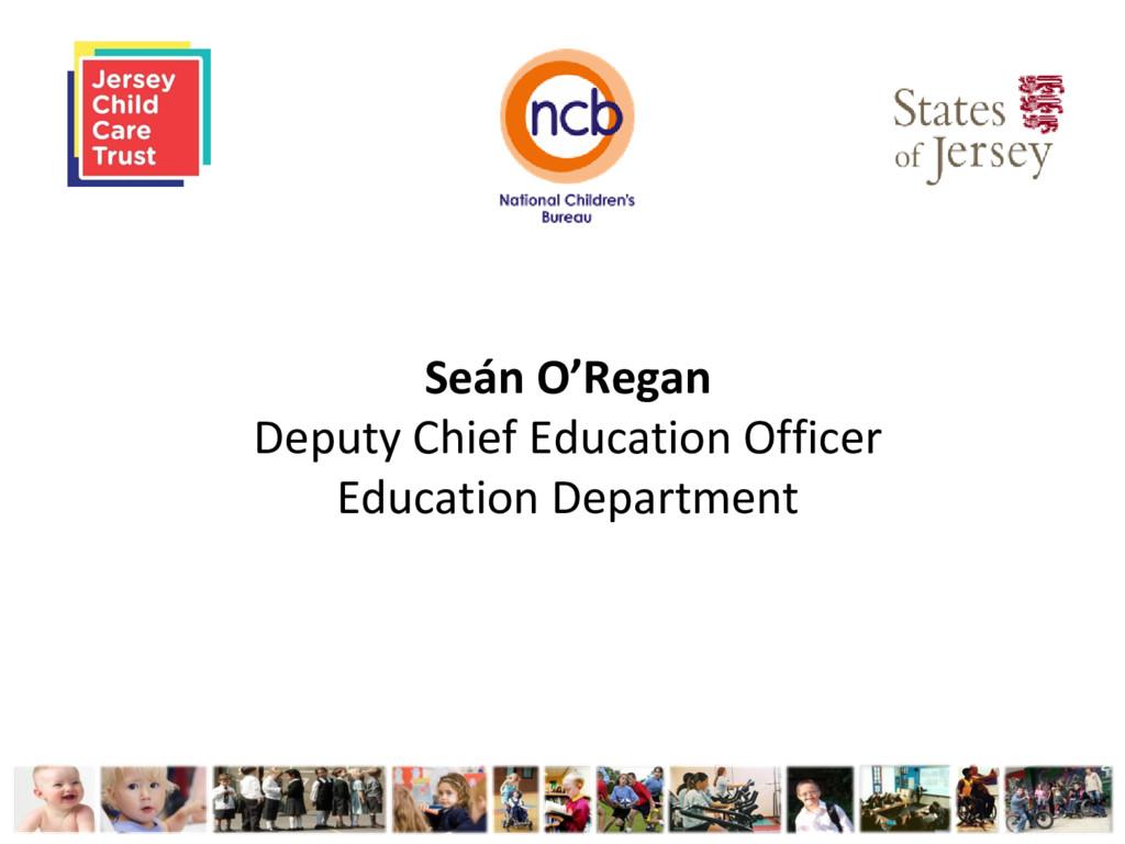Seán O'Regan Deputy Chief Education Officer Edu...