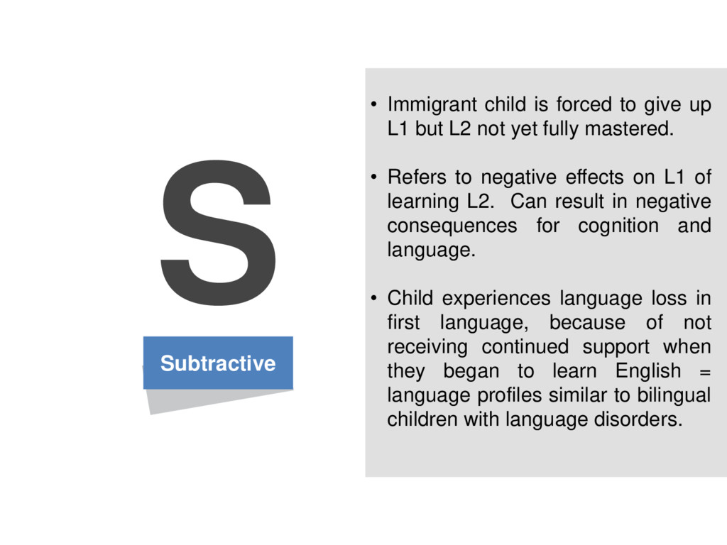 Subtractive S • Immigrant child is forced to gi...