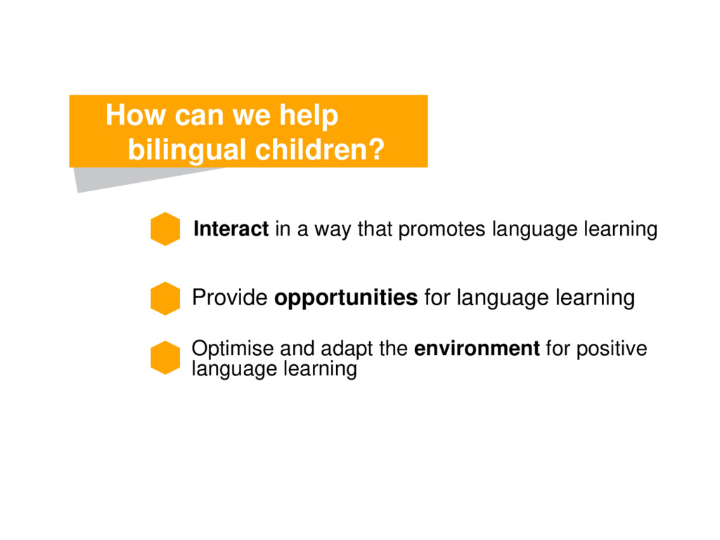 Interact in a way that promotes language learni...